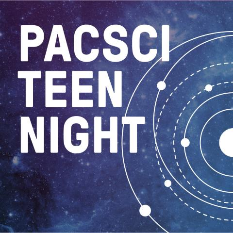 PacSci Teen Night