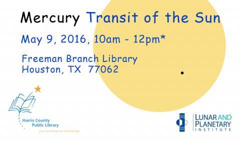 Mercury Transit of the Sun, May 9 2016 10 am-12 pm Freeman Branch Library, Houston TX